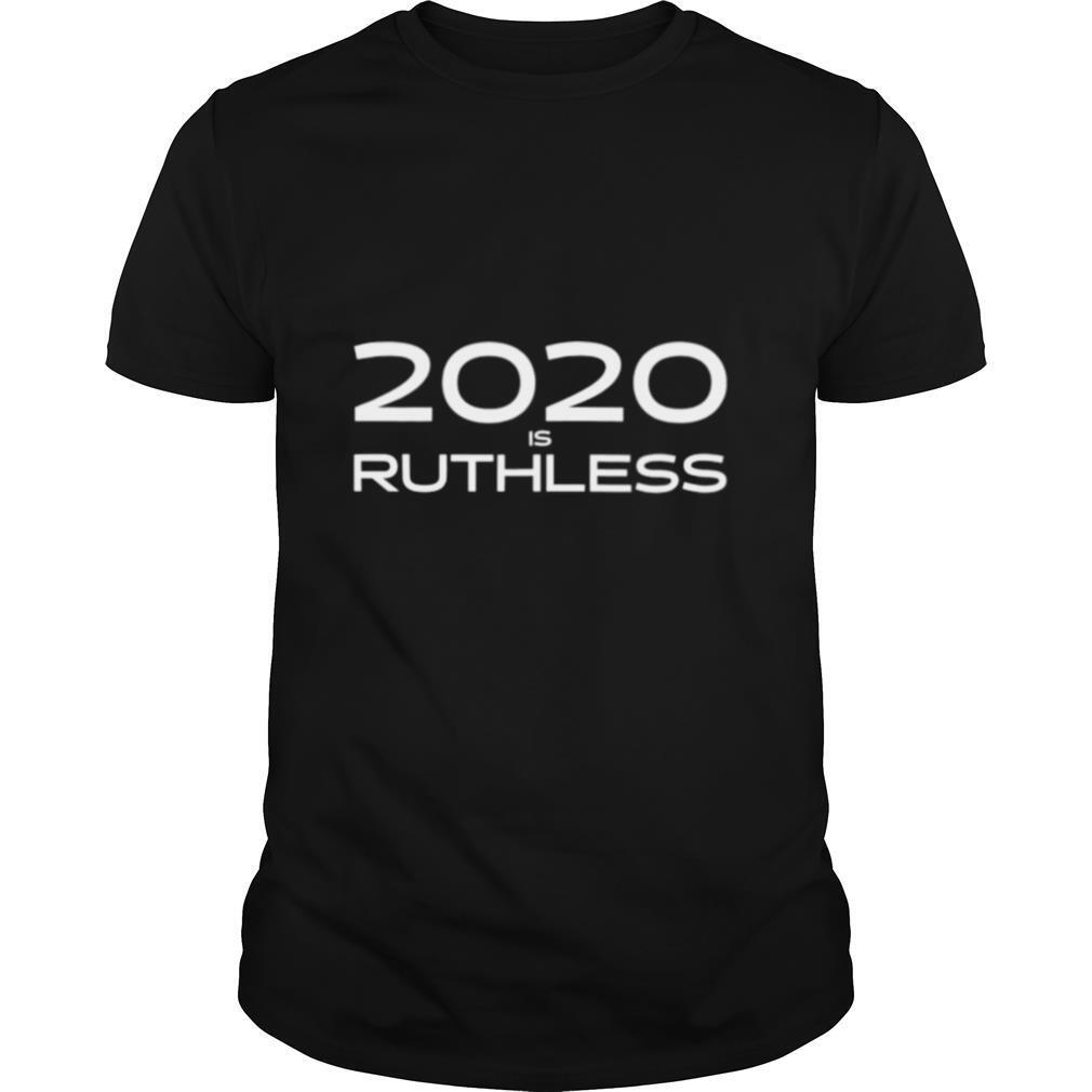 2020 Is Ruthless shirt Classic Men's