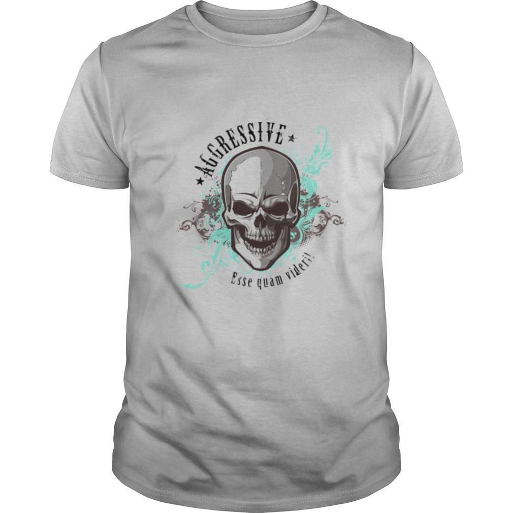 Aggressive Skull Esse Quam Videri Day Of Dead Muertos shirt Classic Men's