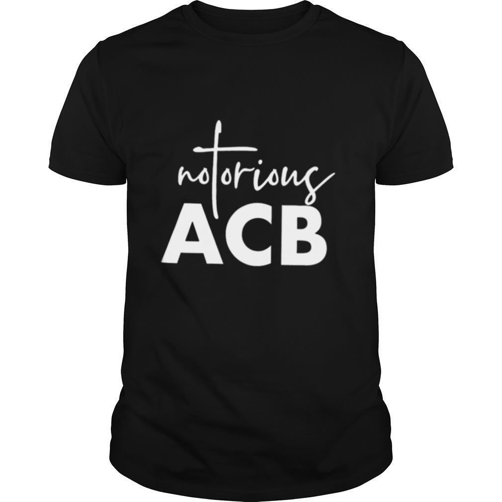 Awesome Notorious ACB shirt Classic Men's