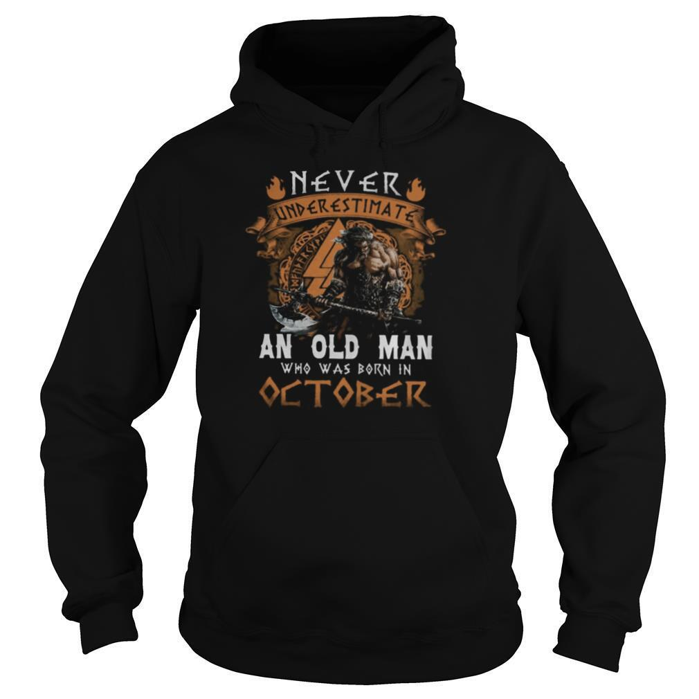 never underestimate an old man who was born in october shirt