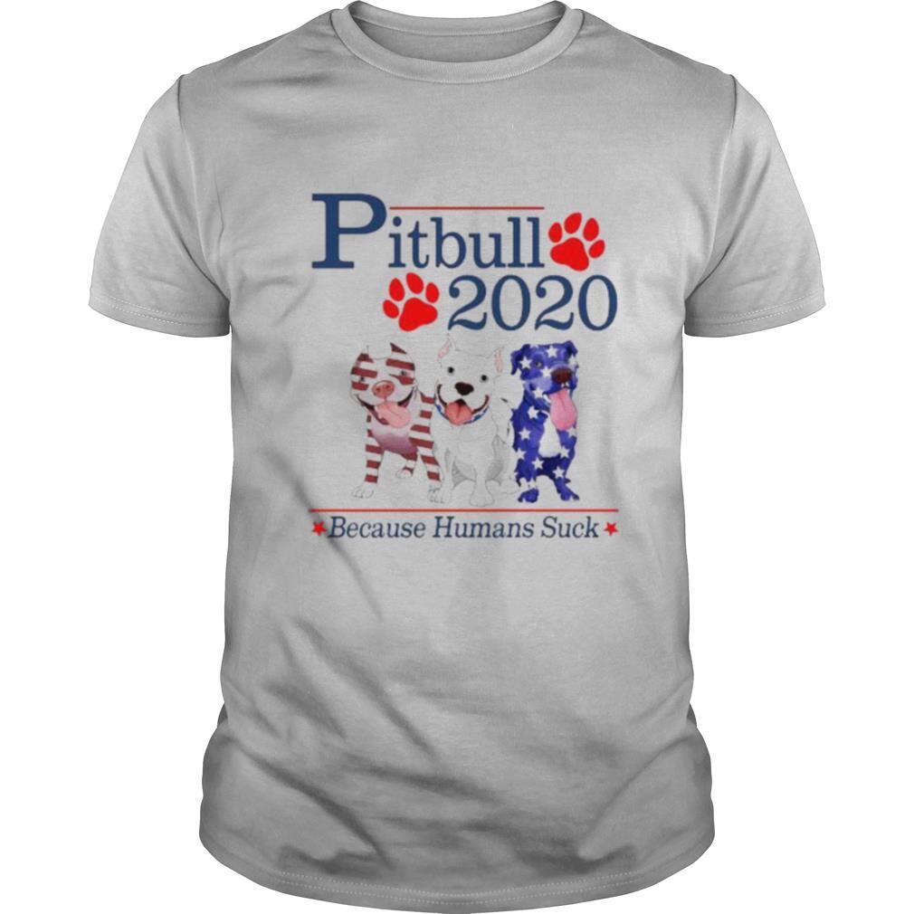 Presidents Three Pitbull 2020 Because Humans Suck shirt Classic Men's