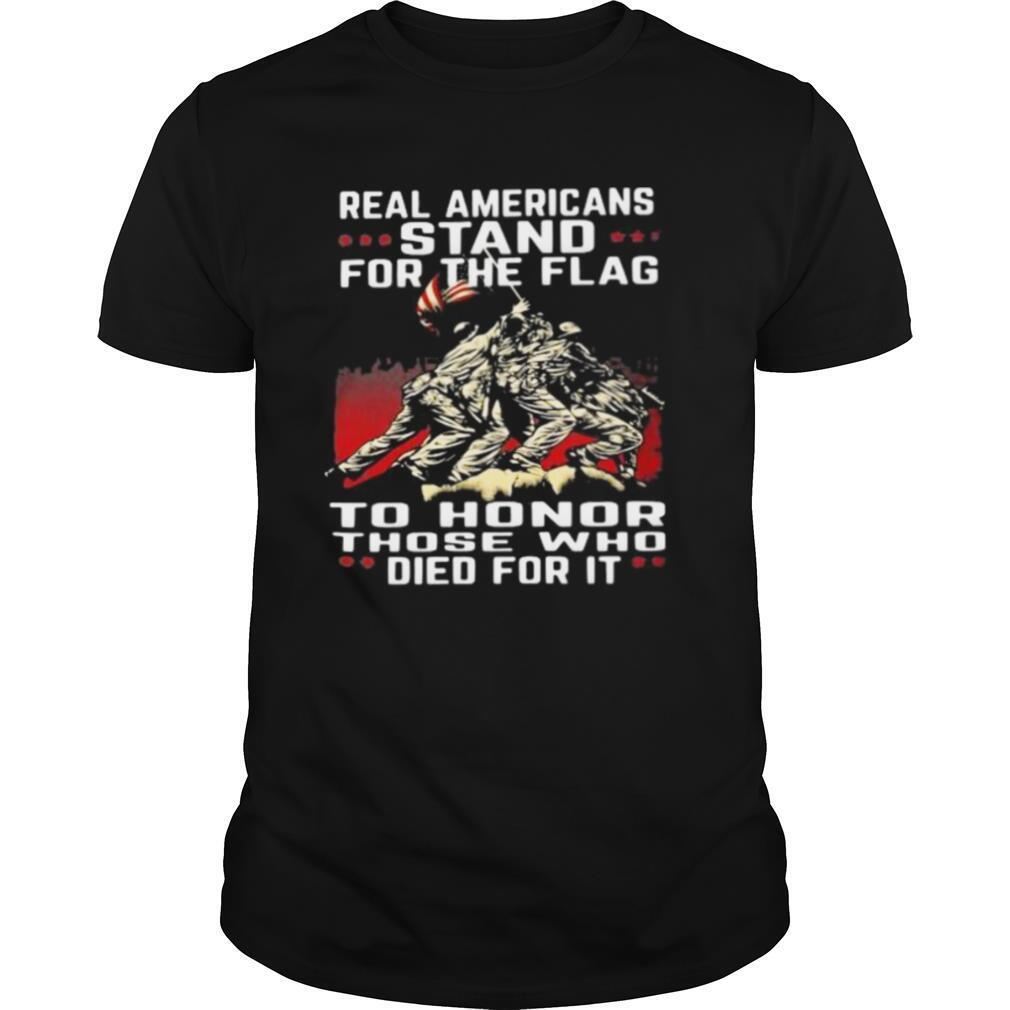 Real americans stand for the flag to honor those who died for it shirt Classic Men's