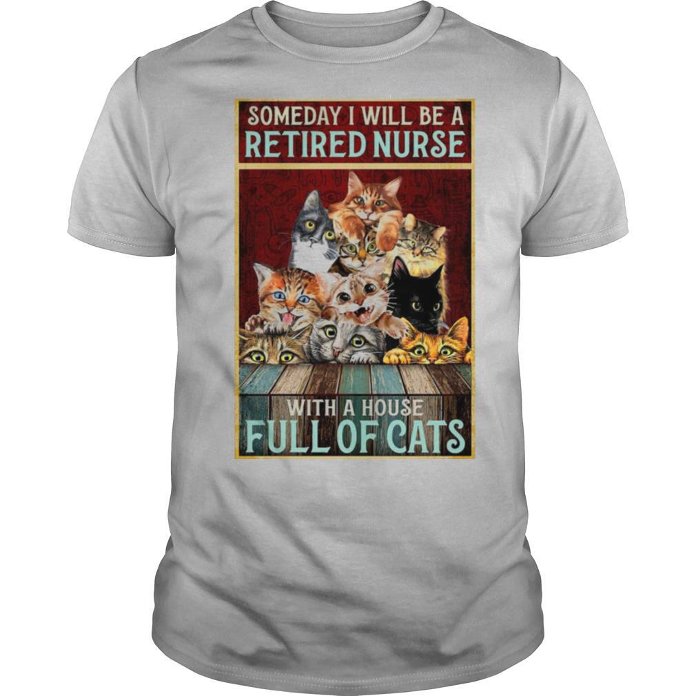 Someday I Will Be A Retired Nurse With A House Full Of Cats shirt Classic Men's