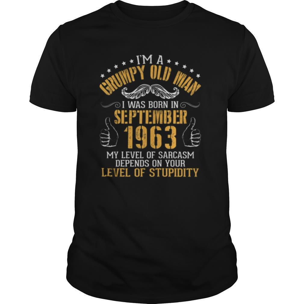 I'm A Grumpy Old Man I Was Born In September 1963 shirt Classic Men's