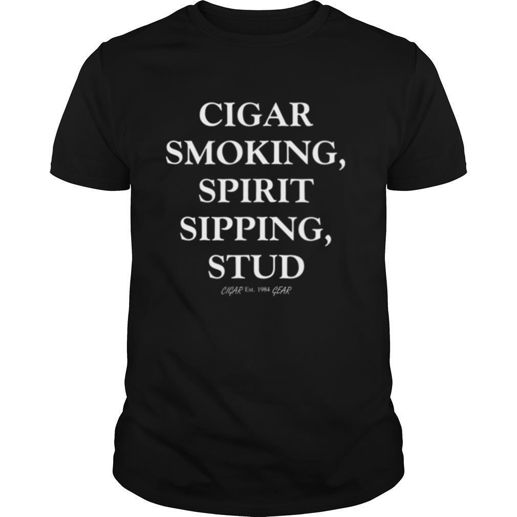 Mens Cigar Smoking Spirit Sipping Stud Funny Cigar Quotes shirt Classic Men's
