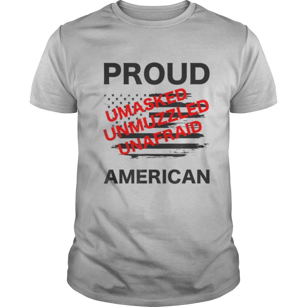 Proud Umasked Unmuzzled unafraid American Patriotic shirt Classic Men's