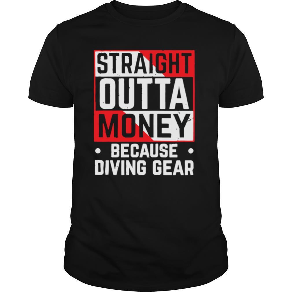 Straight Outta Money Because Diving Gear shirt Classic Men's
