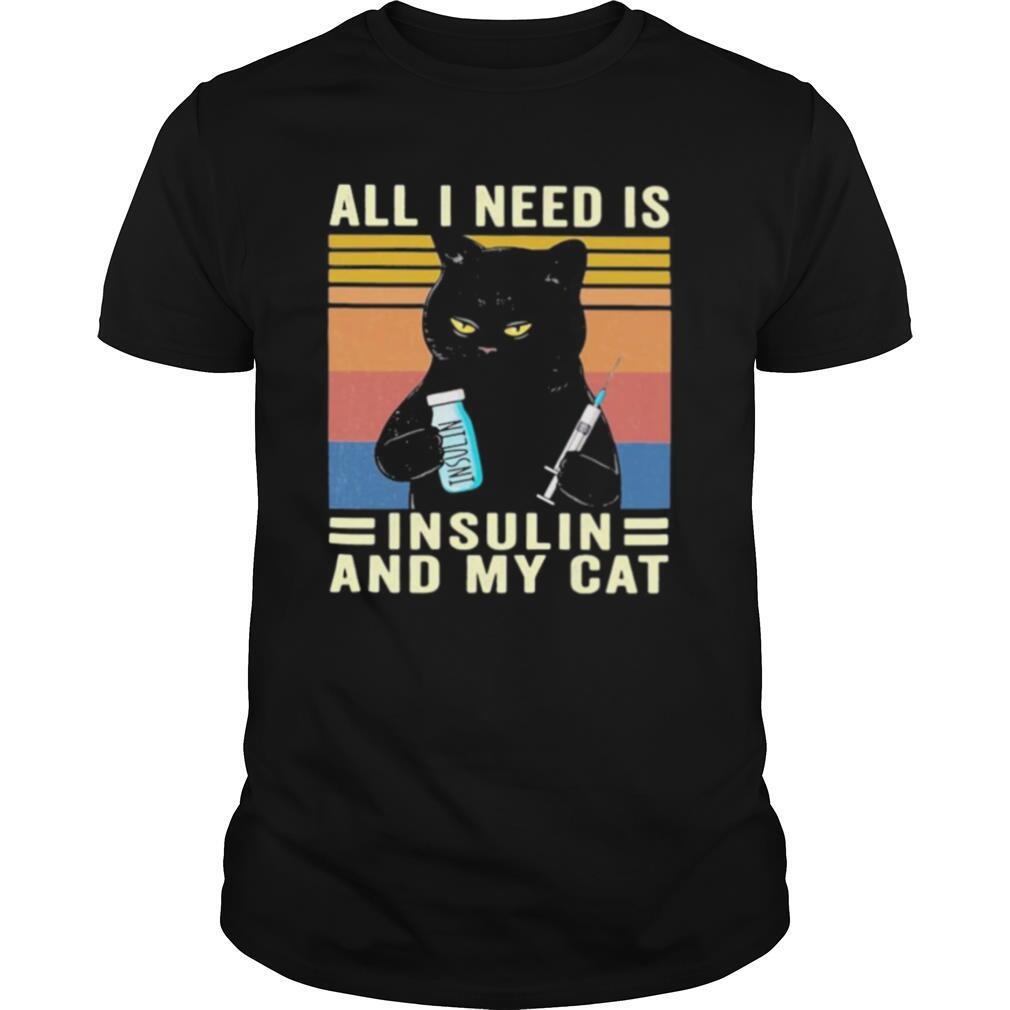 all i need is insulin and my cat black cat vintage shirt Classic Men's