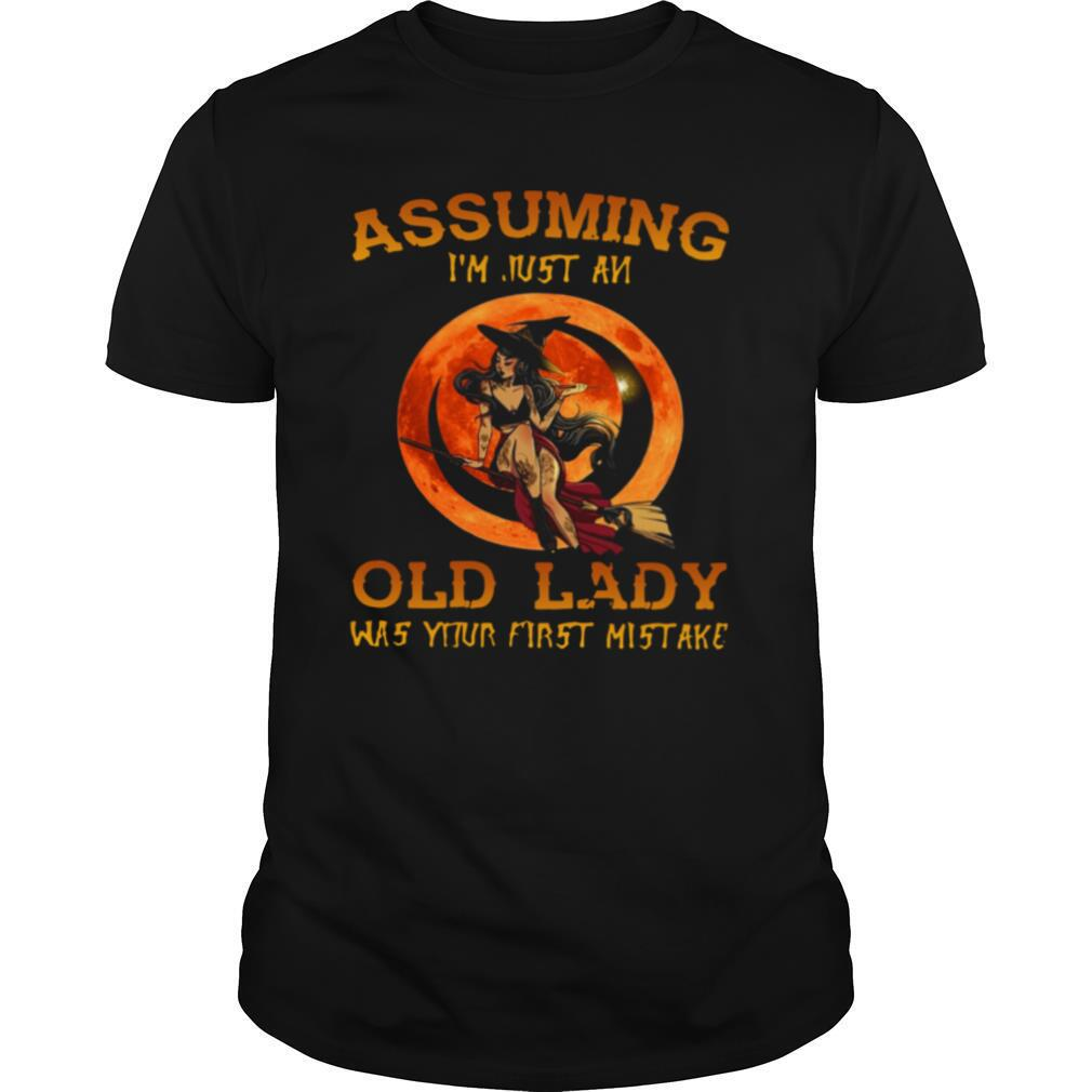 Assuming I'm Just An Old Lady Was Your First Mistake shirt Classic Men's