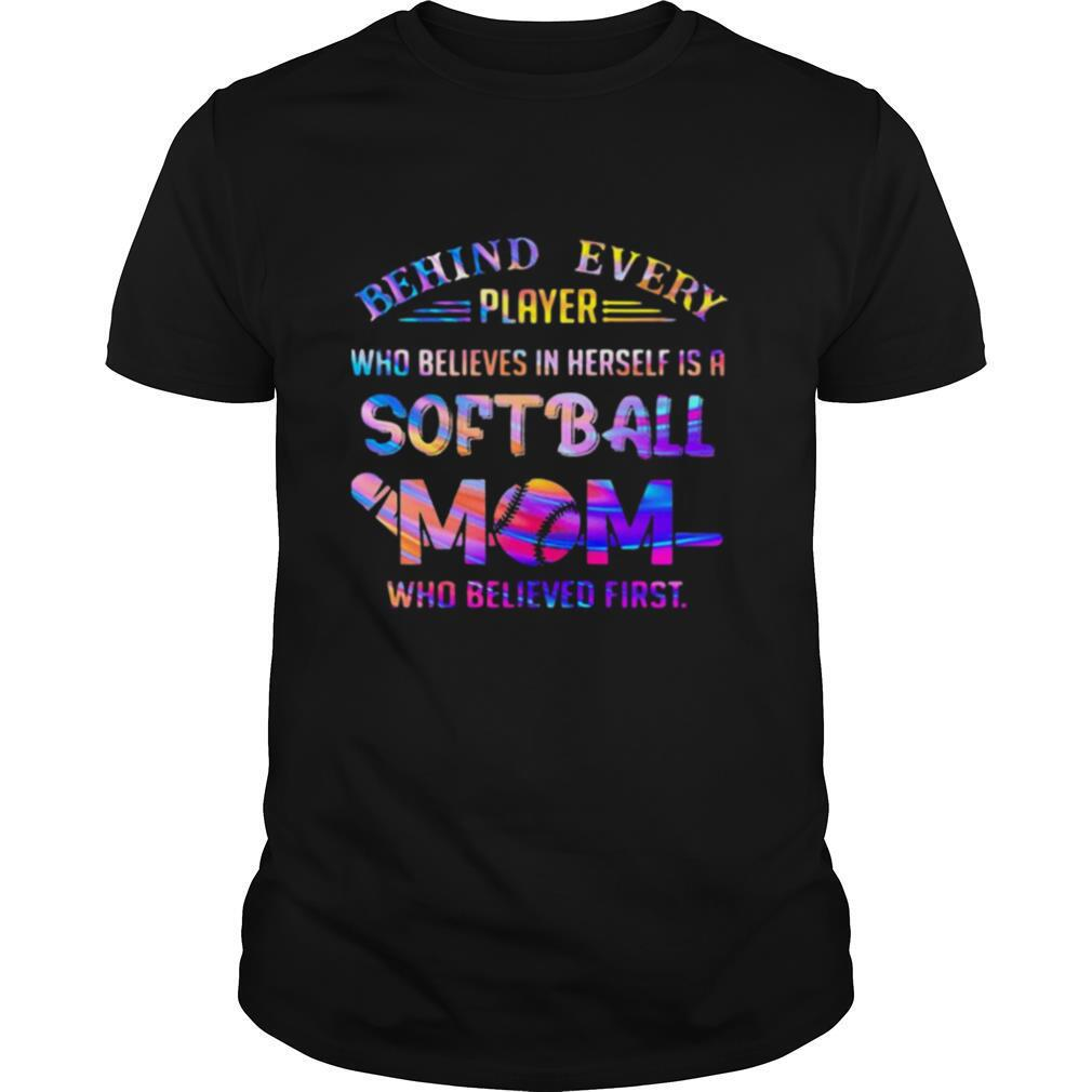 Behind every player who believes in herself is a softball mom colors quote shirt Classic Men's