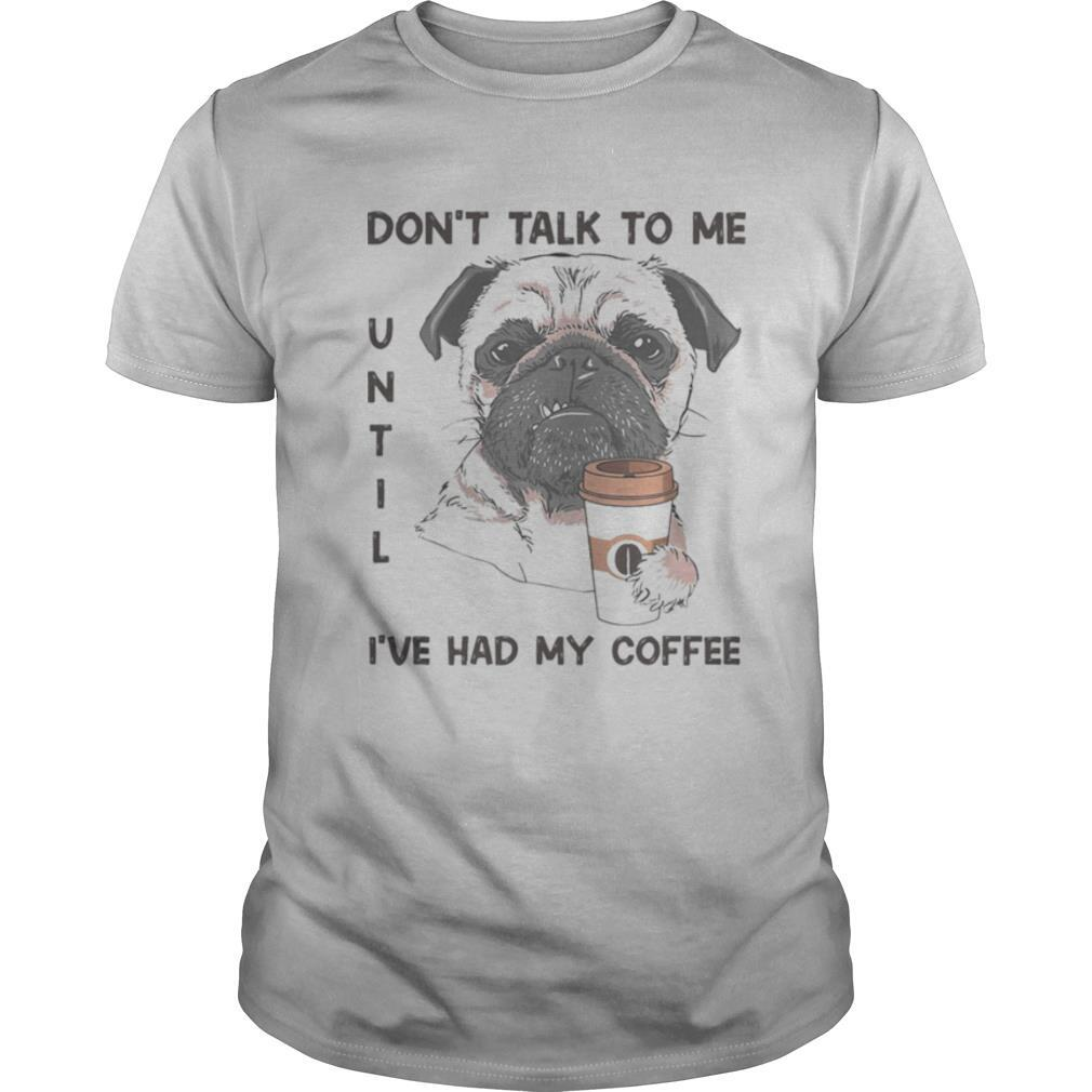 Don't talk to me until i've had my coffee dog shirt Classic Men's