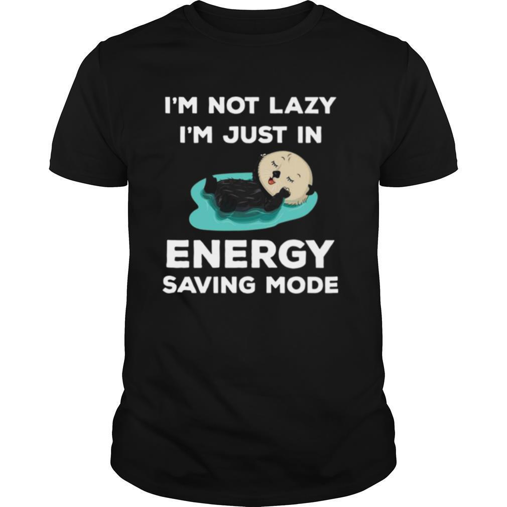 I'm Not Lazy I'm Just In Energy Saving Mode shirt Classic Men's