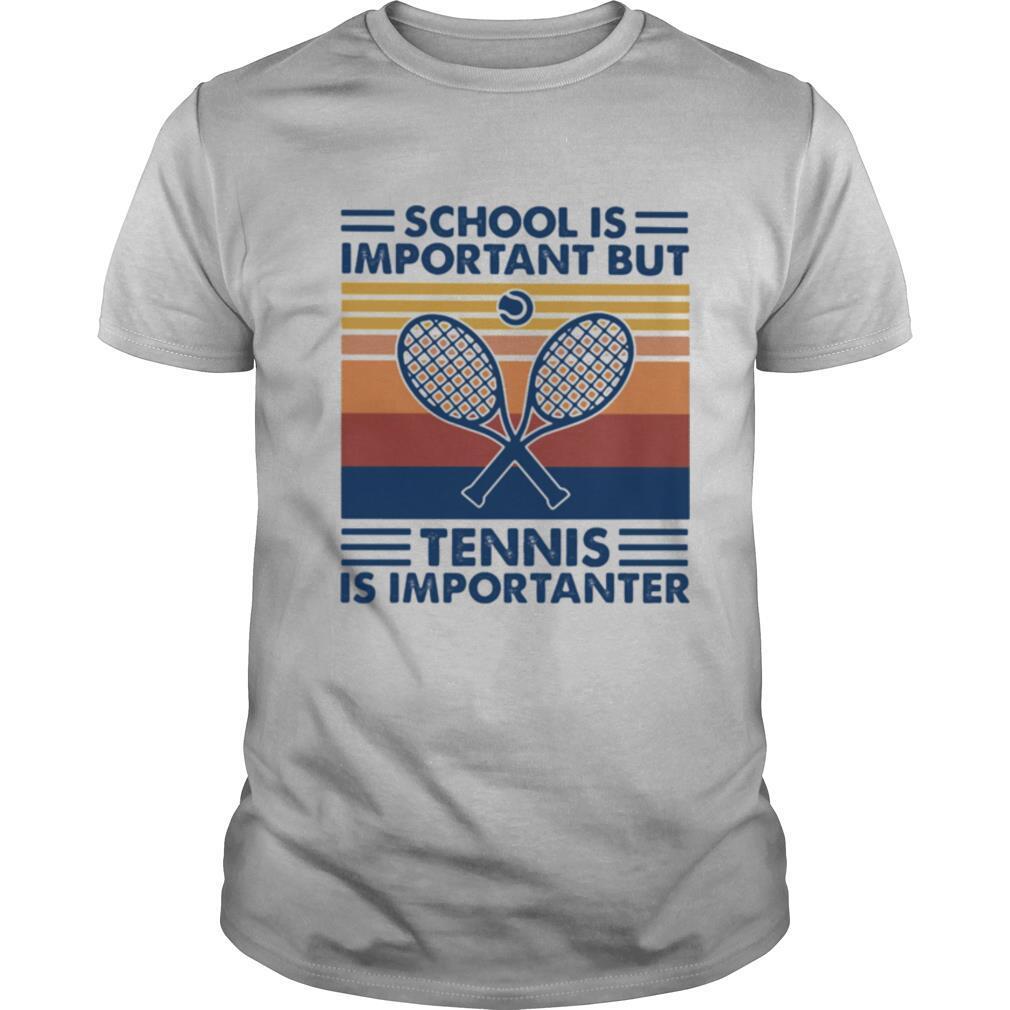 School Is Important But Tennis Is Importanter Vintage Retro shirt Classic Men's