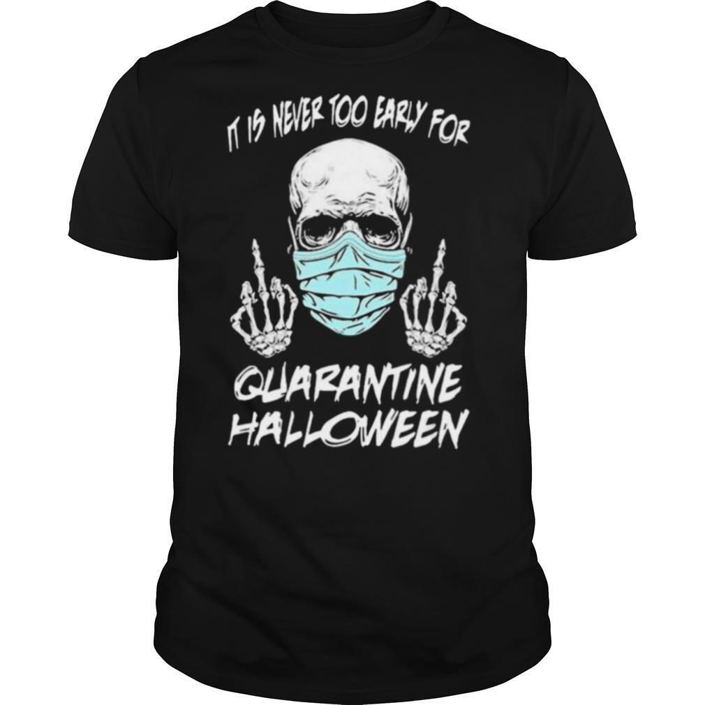 Skull it is never too early for quarantine halloween shirt Classic Men's
