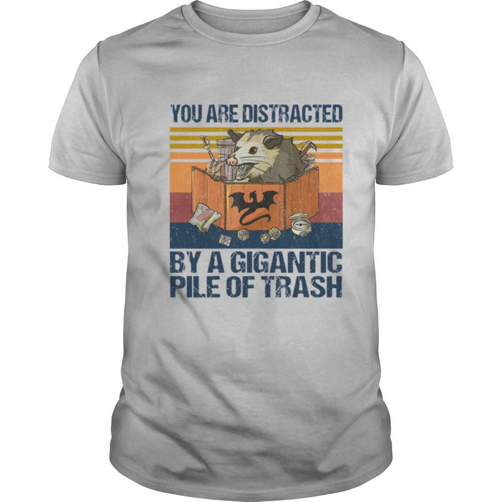 You Are Distracted By A Gigantic Pile Of Trash Vintage shirt Classic Men's
