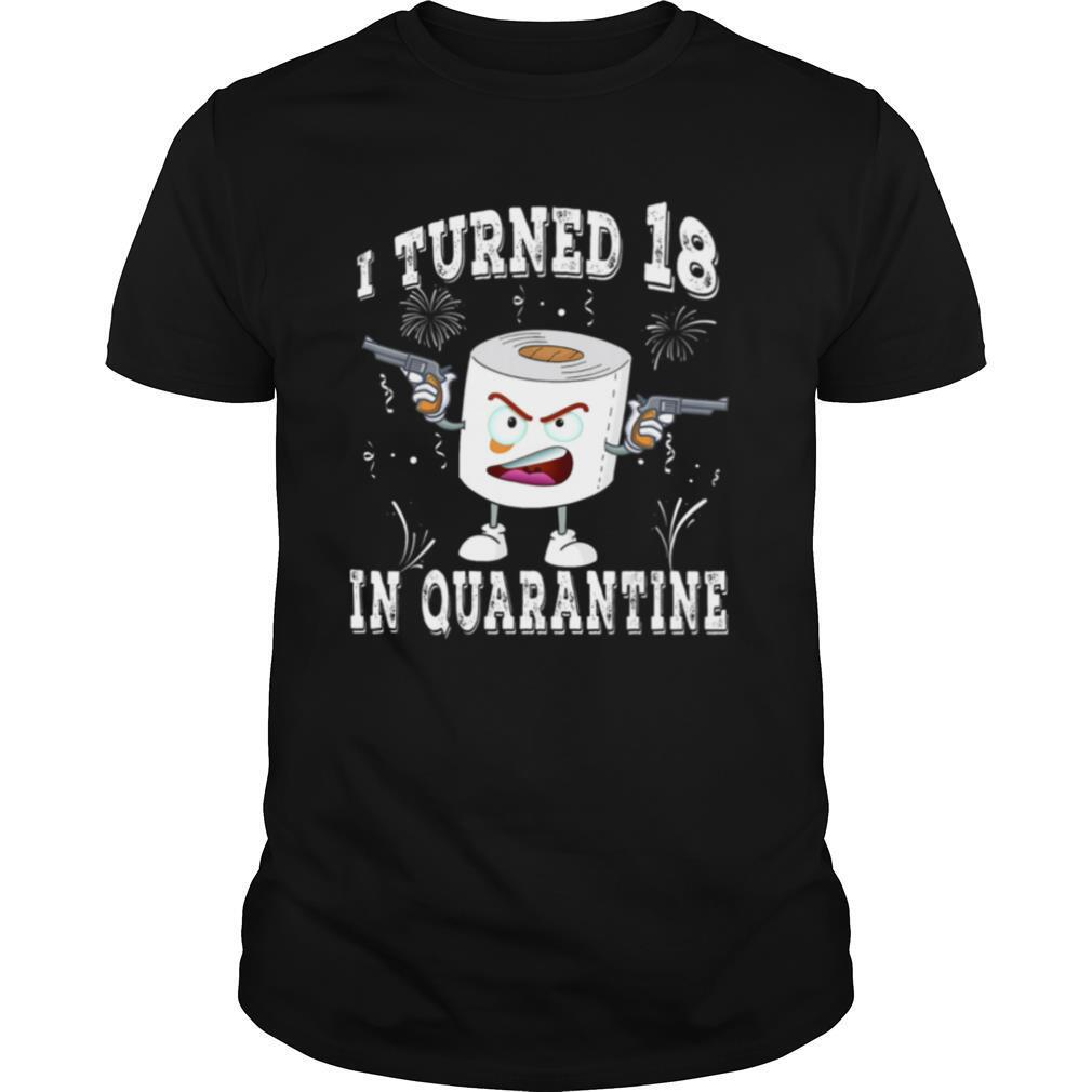 18th Birthday I Turned 18 In Quarantine 2020 Toilet Paper shirt Classic Men's