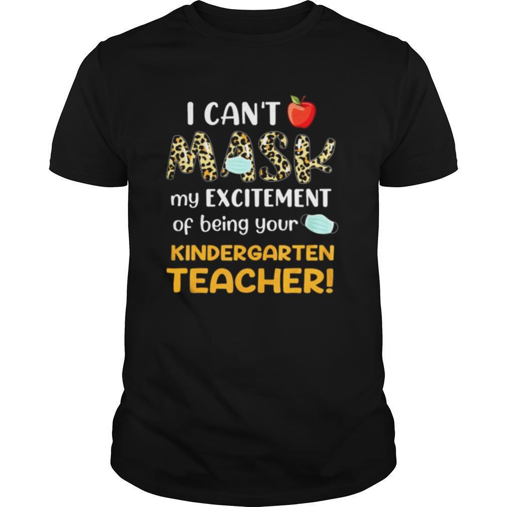 can't mask my excitement of being your Kindergarten Teacher shirt Classic Men's