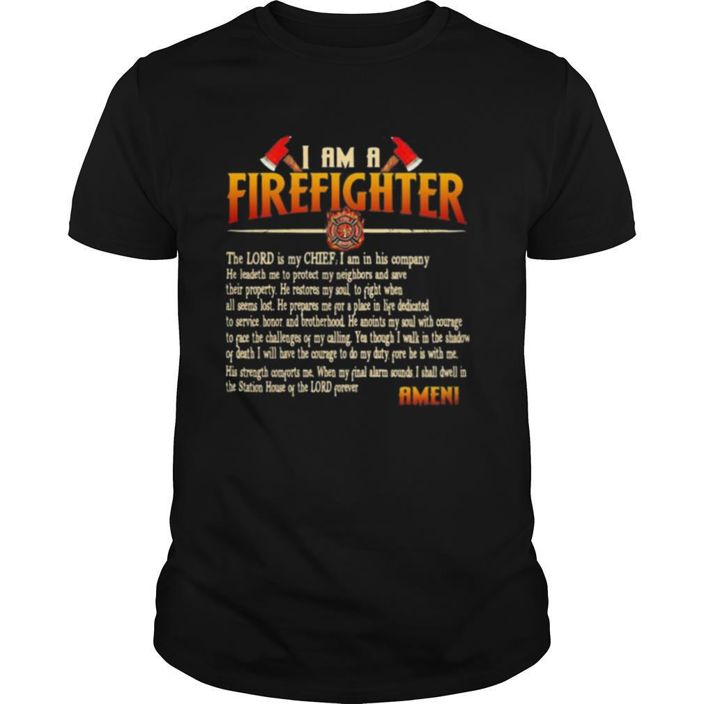 I Am A Firefighter The Lord Is My Chief I Am In His Company He Leadeth Me To Proted shirt Classic Men's