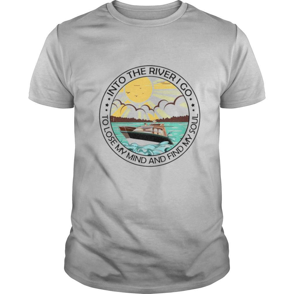 Into the river I go to lose my mind and find my soul shirt Classic Men's
