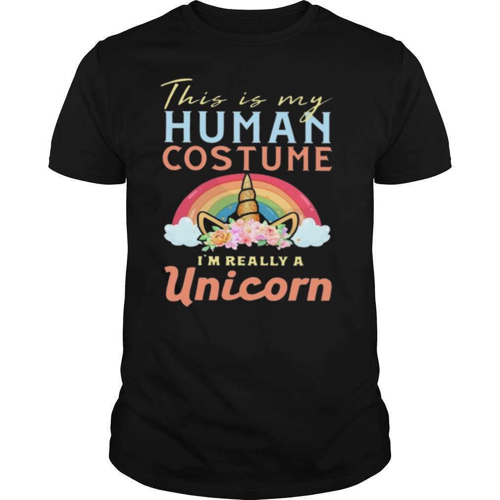 This Is My Human Costume I'm Really A Unicorn shirt Classic Men's