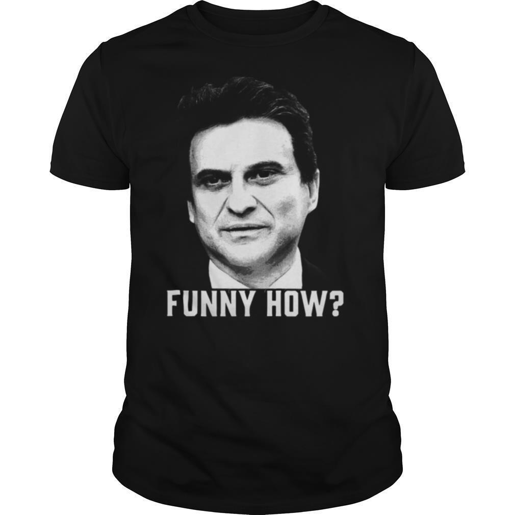 Tommy Devito Goodfellas Funny How shirt Classic Men's