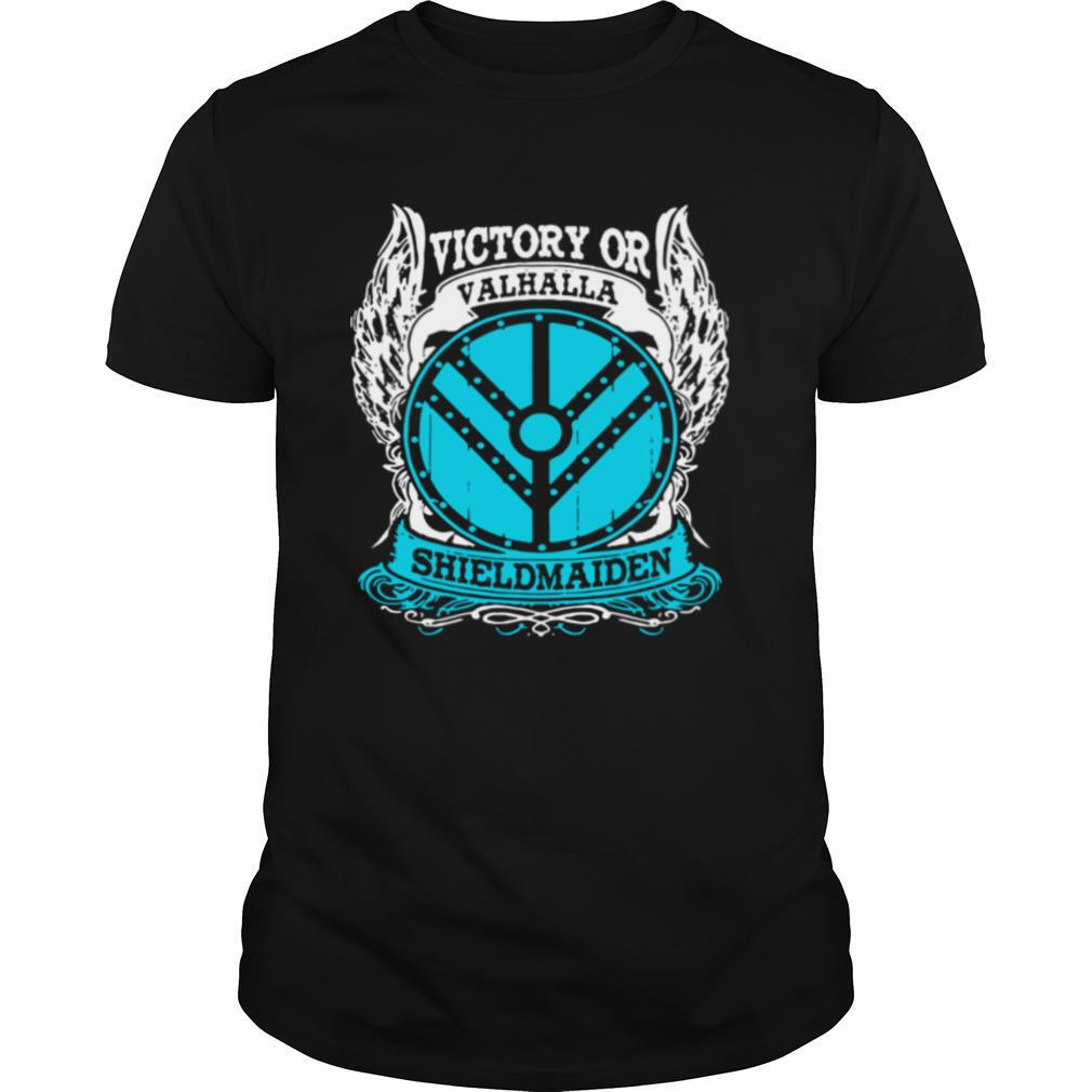 Victory Or Valhalla Shield Maiden shirt Classic Men's