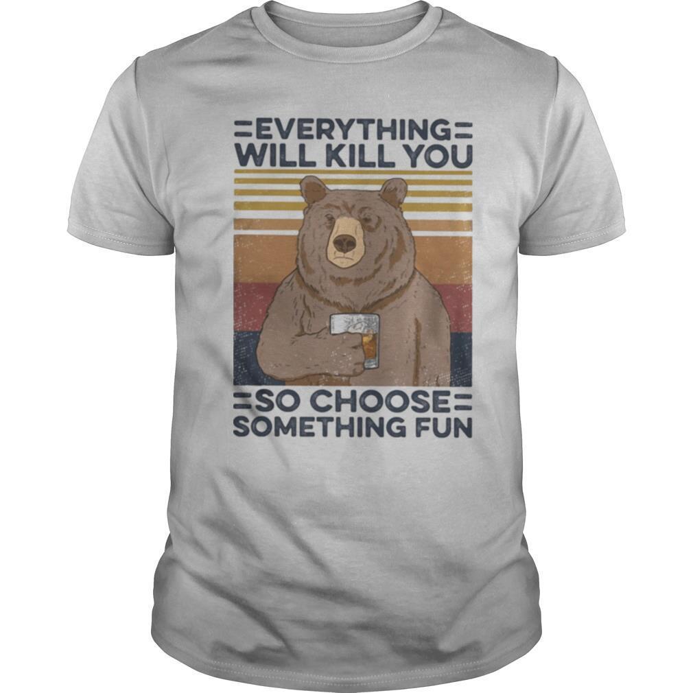 Bear drink Bourbon Everything will kill you so choose something fun vintage retro shirt Classic Men's