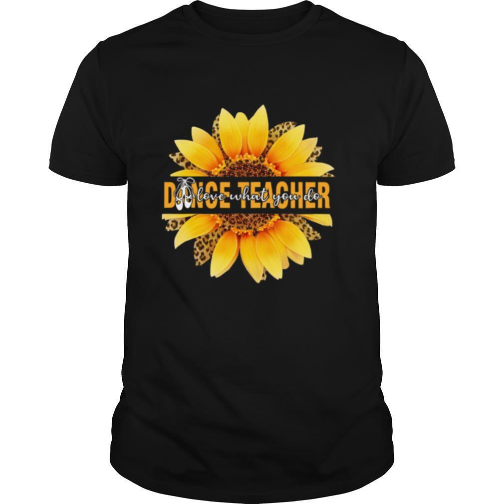 Dance Teacher Love What You Do Sunflower Leopard shirt Classic Men's
