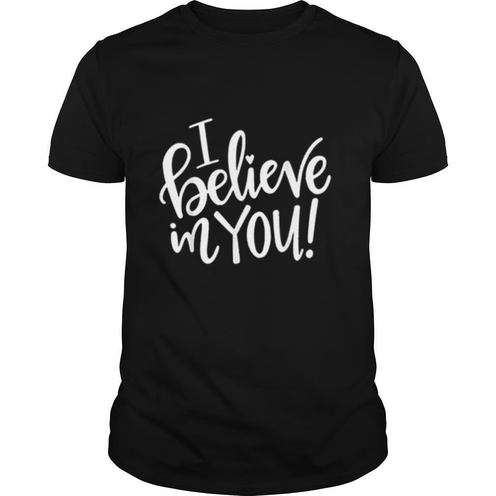 I Believe In You Teacher shirt Classic Men's