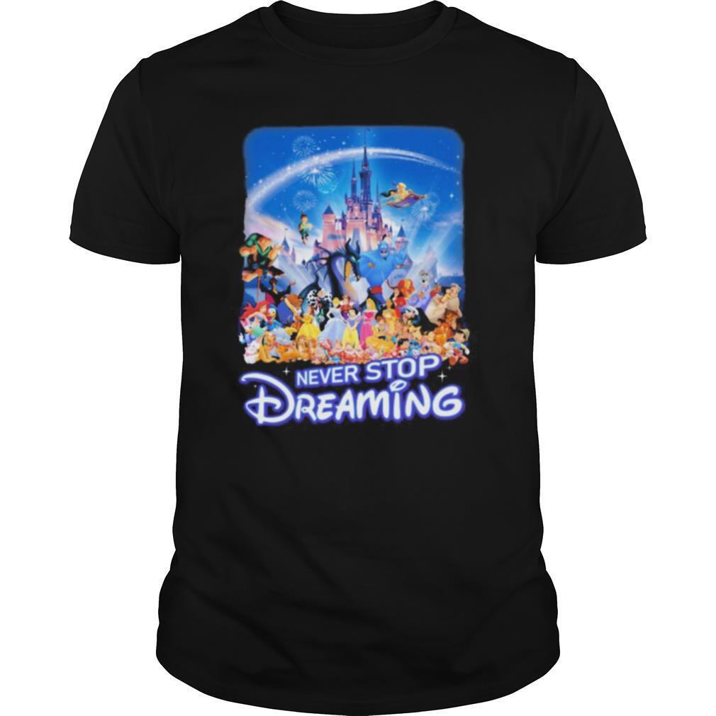 Never stop dreaming disney cartoon characters shirt Classic Men's