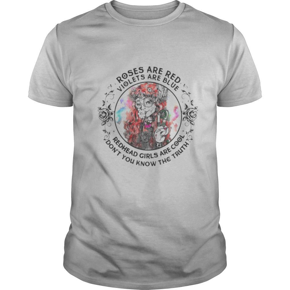 Roses are red violets are blue redhead girls are cool don't you know the truth shirt Classic Men's