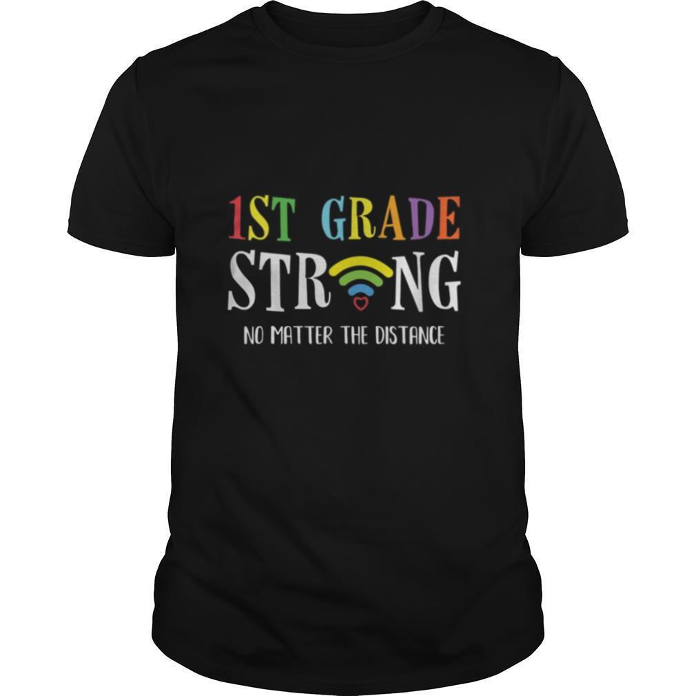 1st Grade Strong No Matter Wifi The Distance shirt Classic Men's