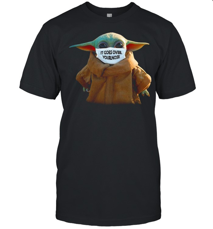 Baby Yoda Face Mask It Goes Over Your Nose shirt Classic Men's T-shirt
