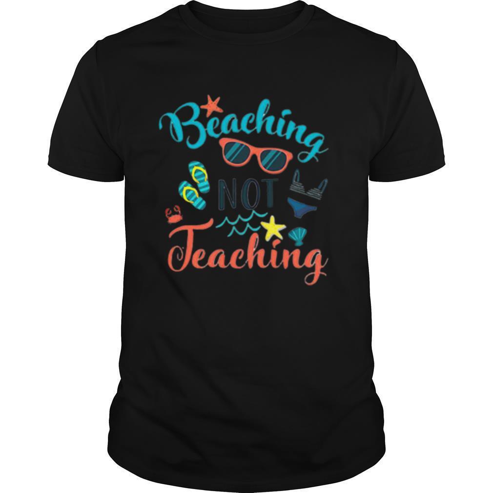 Beaching Not Teaching Funny Teacher shirt Classic Men's
