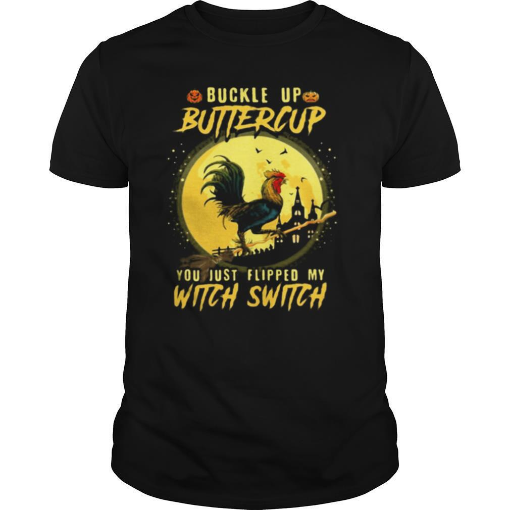 Halloween Chicken Buckle up buttercup you just flipped my witch switch shirt Classic Men's