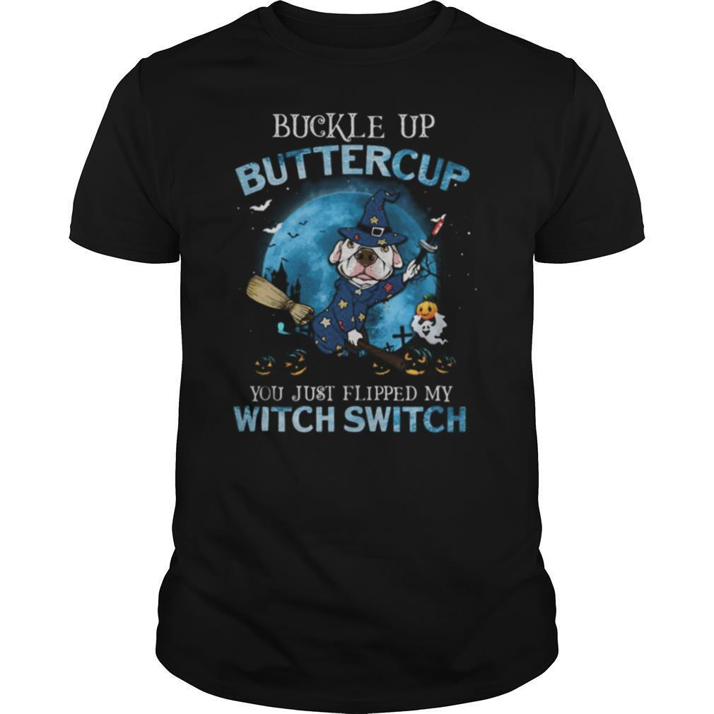 Halloween pitbull buckle up buttercup you just flipped my witch switch shirt Classic Men's