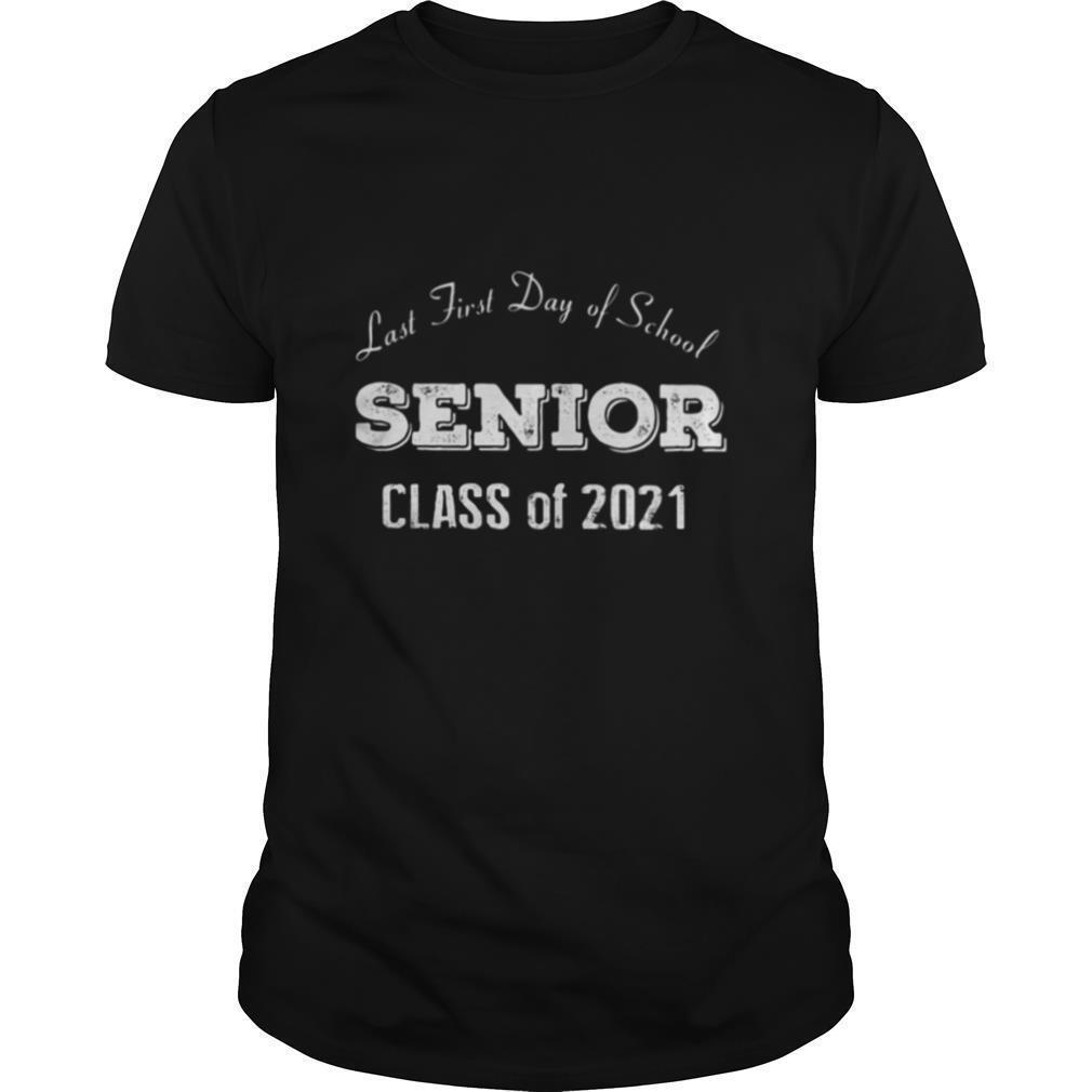 Last first day of school senior class of 2021 shirt Classic Men's