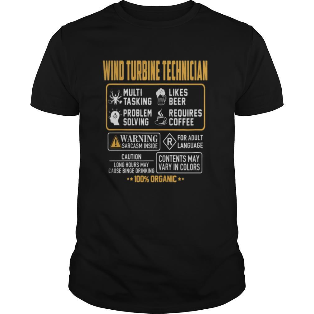 Wind Turbine Technician Contents may vary in color Warning Sarcasm inside 100% Organic shirt Classic Men's
