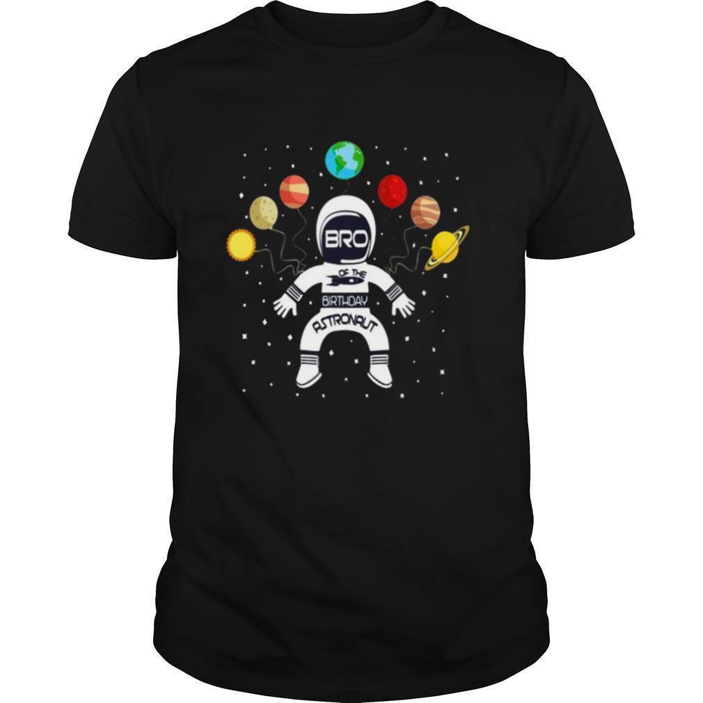 Bro Of The Birthday Astronaut Boy And Girl Space Theme shirt Classic Men's