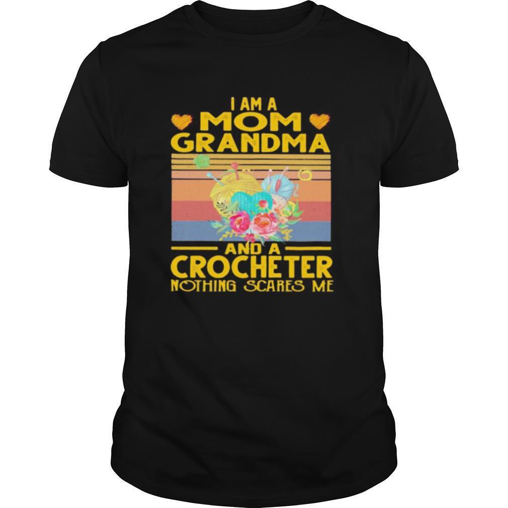 I am a mom grandma and a crocheter nothing scares me vintage retro shirt Classic Men's