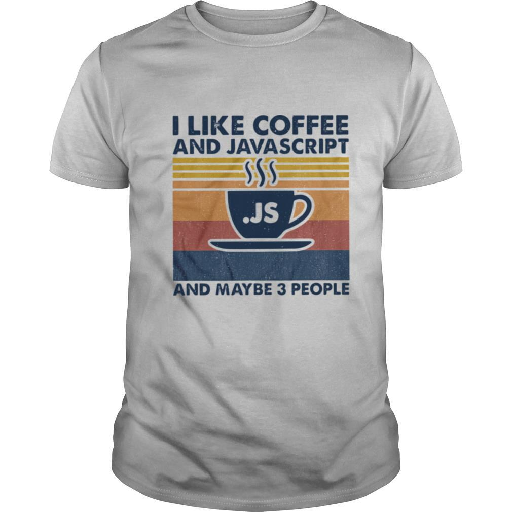 I Like Coffee And Javascript And Maybe Be 3 People shirt Classic Men's
