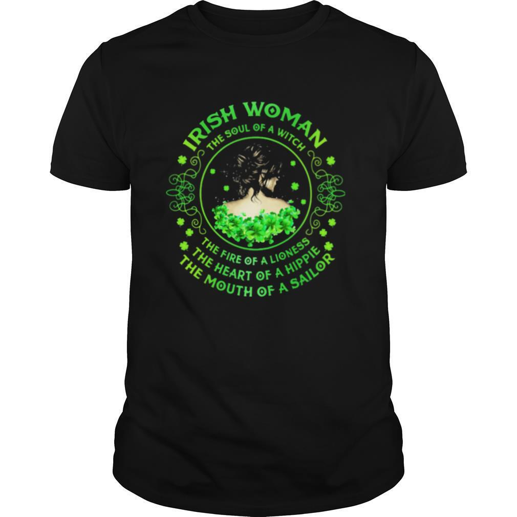 Irish Woman The Soul Of A Witch The Rire Of Lioness The Heart Of A Hippie The Mouth Of A Sailor Patricks Day shirt Classic Men's