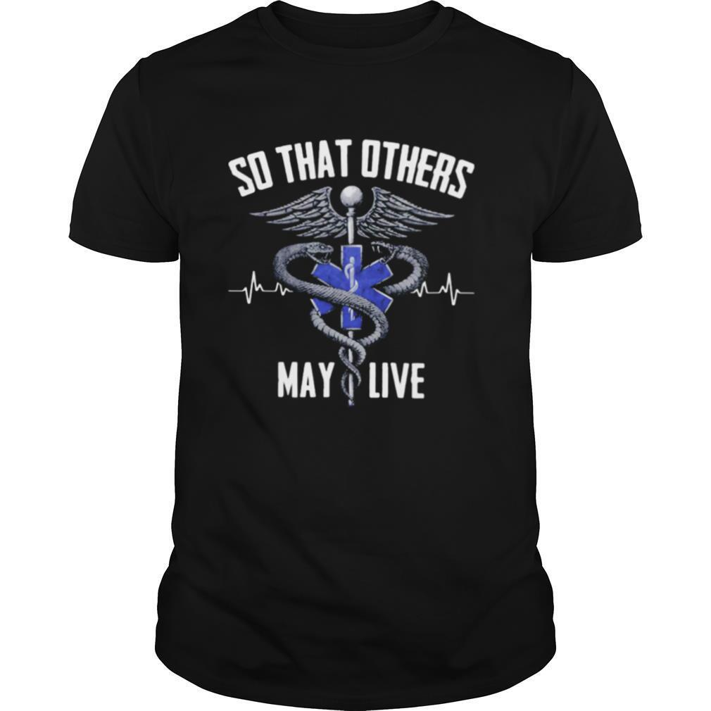 So THat Others May Live Medical Sign shirt Classic Men's