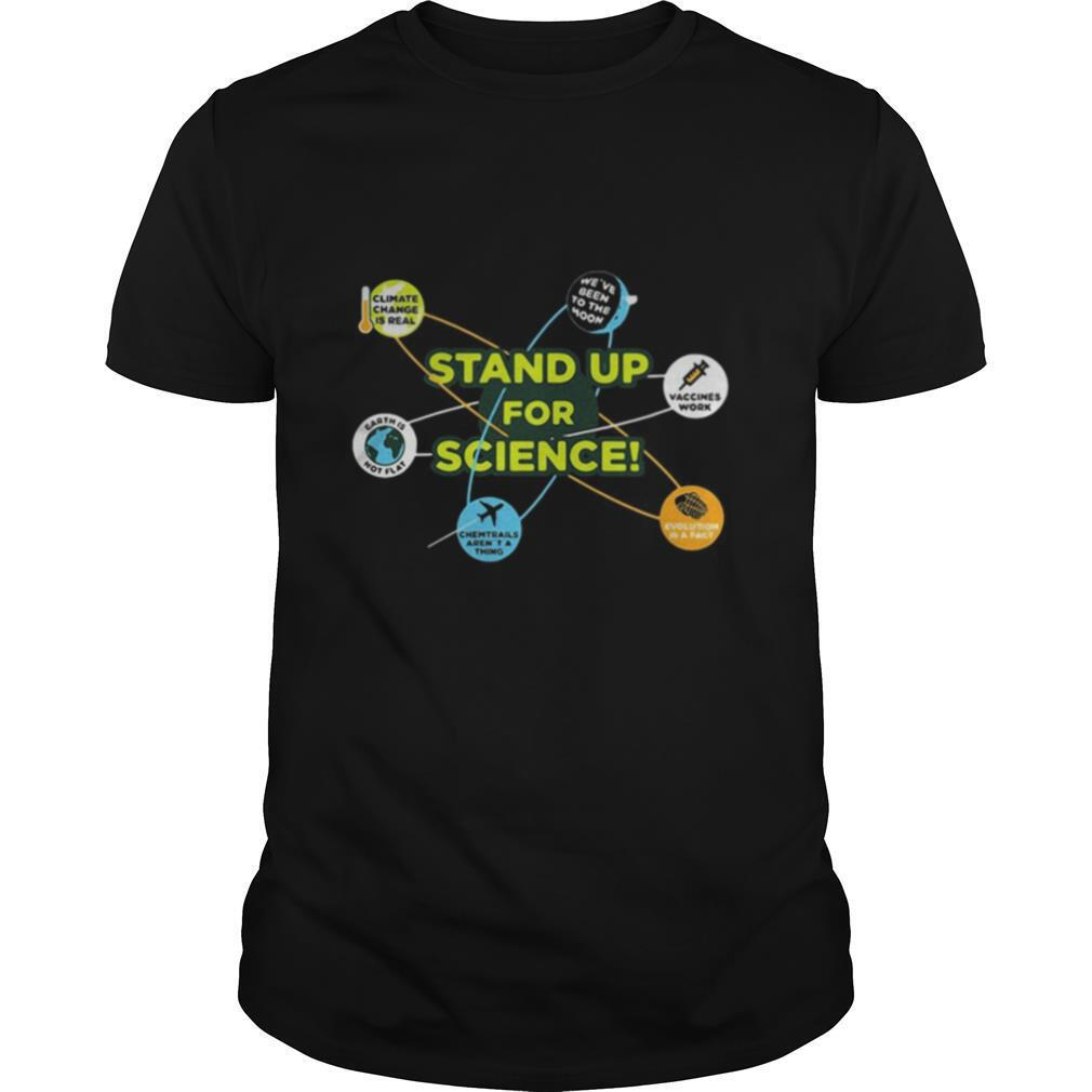 Stand up for science vaccines work we've been to the moon climate change is real earth not flat shirt Classic Men's