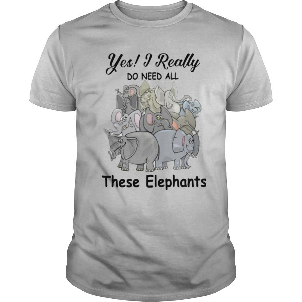 Yes I Really Do Need All These Elephants shirt Classic Men's