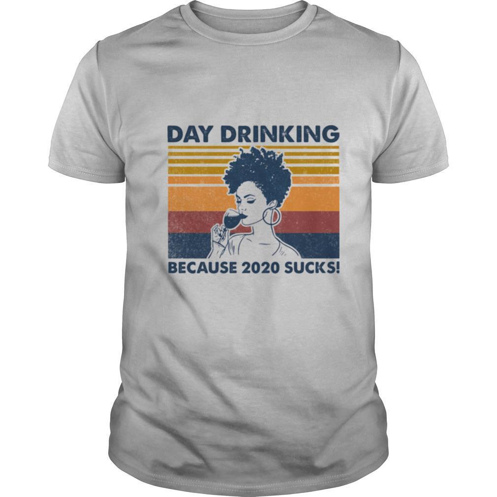 Drinking Because 2020 Sucks Lady Vintage Retro shirt Classic Men's