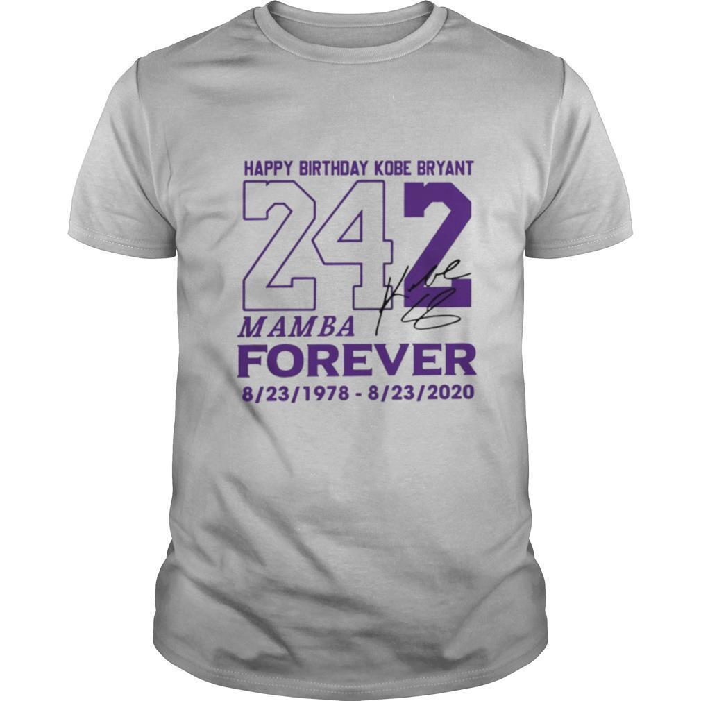 Happy Birthday Kobe Bryant 242 Mamba Forever Signature shirt Classic Men's