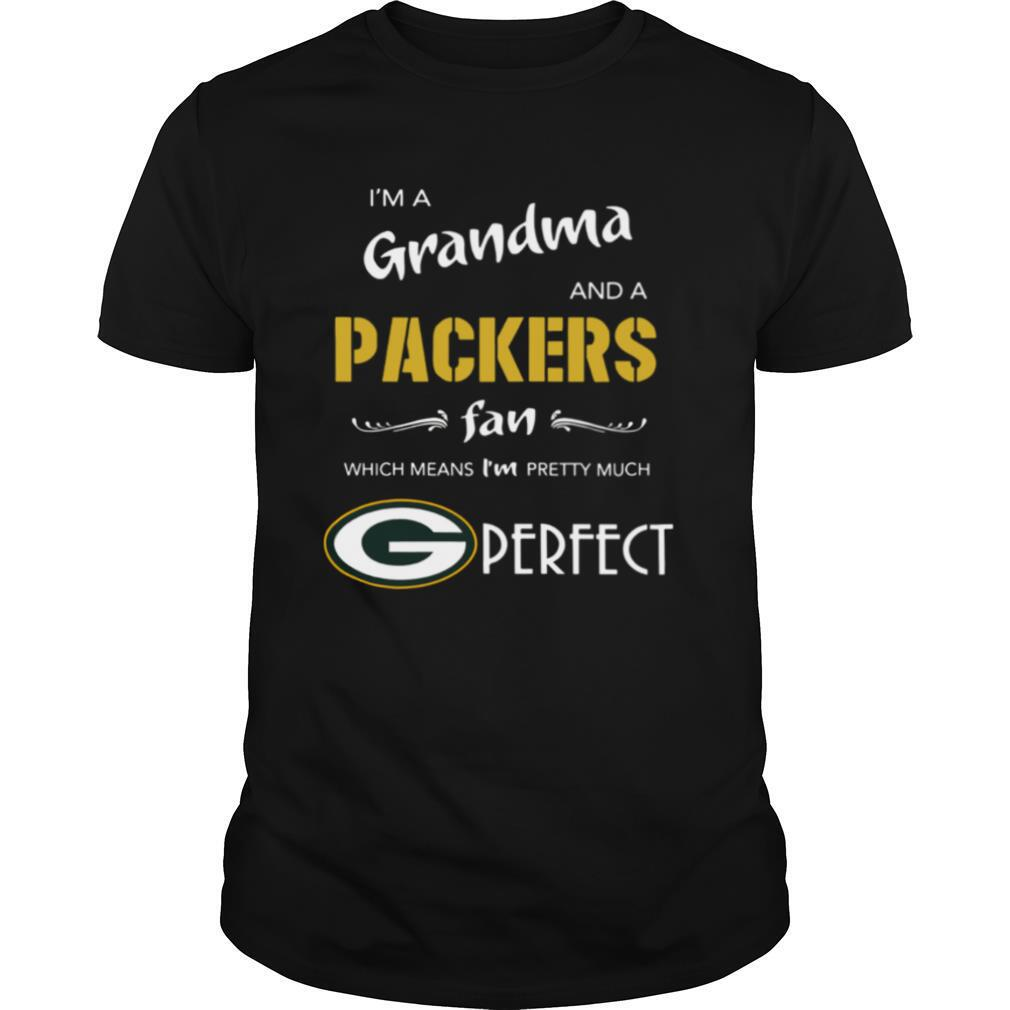 I'm A Grandma And A Packers Fan Which Means I'm Pretty Much Perfect shirt Classic Men's