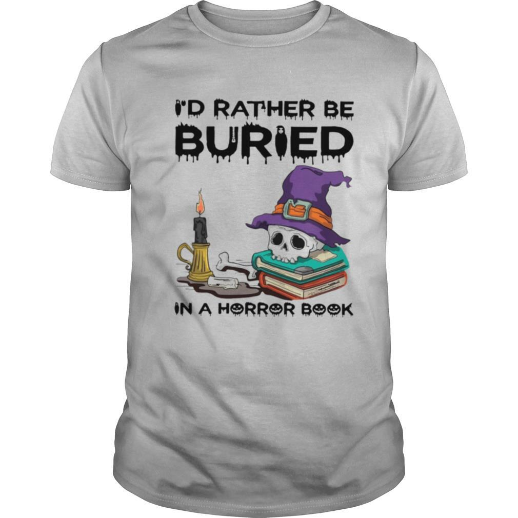 I'd Rather Be Buried In A Horror Book Halloween shirt Classic Men's