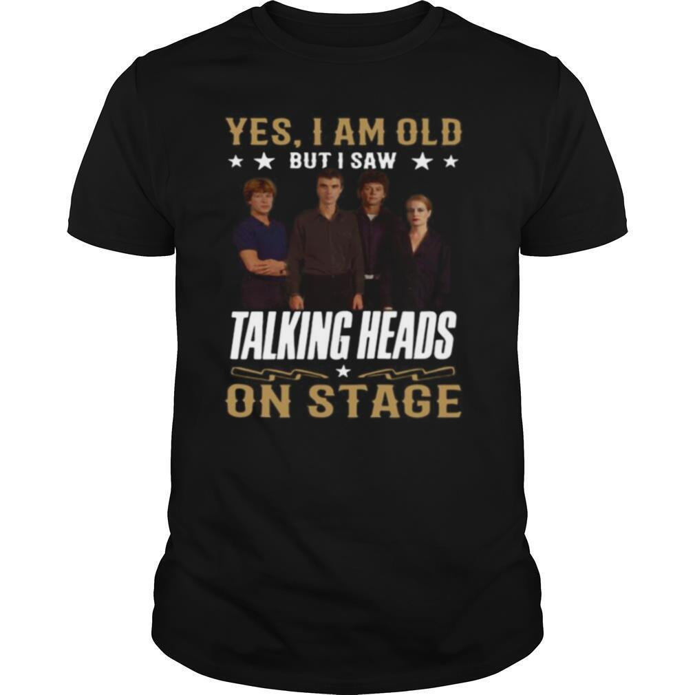 Yes i am old but i saw talking heads on stage shirt Classic Men's